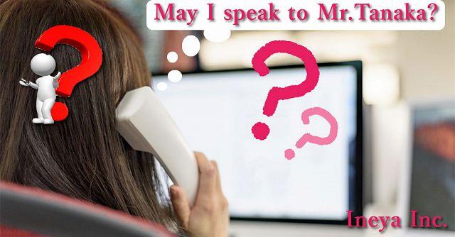 may i speak to mr.tanaka